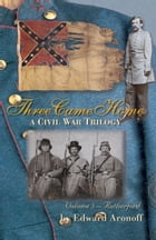Three Came Home Volume III - Rutherford: A Civil War Trilogy by Edward Aronoff