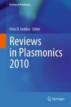 Reviews in Plasmonics 2010