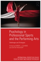 Psychology in Professional Sports and the Performing Arts: Challenges and Strategies