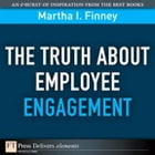 The Truth About Employee Engagement by Martha Finney