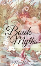 A Book of Myths (Illustrated) by Jean Lang