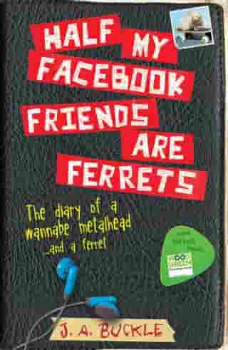 Half My Facebook Friends Are Ferrets by Buckle
