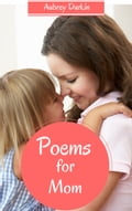 Poems for Mom 7e0b9e46-66ff-48fe-97db-e0a21ae9ed23