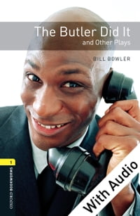 The Butler Did It and Other Plays - With Audio Level 1 Oxford Bookworms Library