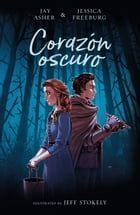 Corazón oscuro by Jay Asher