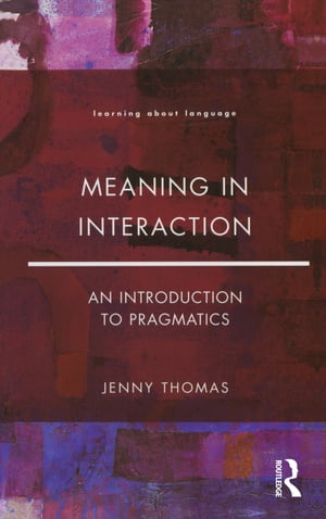 Meaning in Interaction An Introduction to Pragmatics