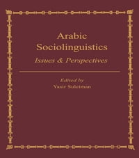 Arabic Sociolinguistics: Issues and Perspectives