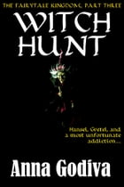 Witch Hunt: A Retold Fairy Tale by Anna Godiva
