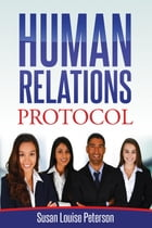 Human Relations Protocol by Susan Louise Peterson
