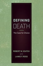 Defining Death: The Case for Choice by Robert M. Veatch