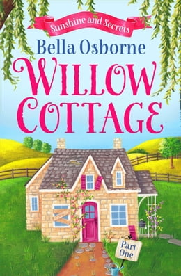 Book Willow Cottage – Part One: Sunshine and Secrets by Bella Osborne