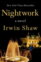 Nightwork: A Novel de Irwin Shaw