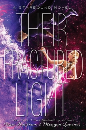 Their Fractured Light: A Starbound Novel by Amie Kaufman