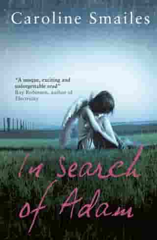 In Search of Adam by Caroline Smailes