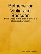 Bethena for Violin and Bassoon - Pure Duet Sheet Music By Lars Christian Lundholm by Lars Christian Lundholm