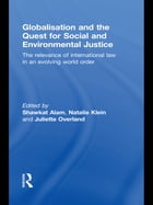 Globalisation and the Quest for Social and Environmental Justice: The Relevance of International…