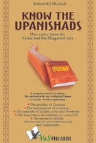 Know the Upanishads: Plus verses from the Vedas and the Bhagavad gita by Ramanuj Prasad