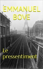 Le pressentiment by Emmanuel BOVE