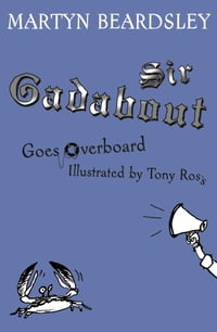 Sir Gadabout Goes Overboard