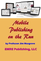 Mobile Publishing on the Run by Professor Jim Musgrave