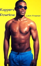 Rappers Downlow by Calvin Freeman