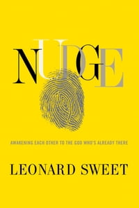 Nudge: Awakening Each Other to the God Who's Already There: Awakening Each Other to the God Who's…