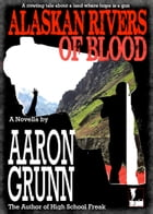Alaskan Rivers of Blood by Aaron Grunn
