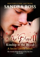 Kinship to the Blood: In the Blood 2 by Sandra Ross