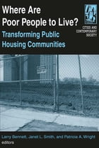 Where are Poor People to Live?: Transforming Public Housing Communities: Transforming Public…