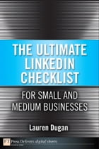 The Ultimate LinkedIn Checklist For Small and Medium Businesses by Lauren Dugan