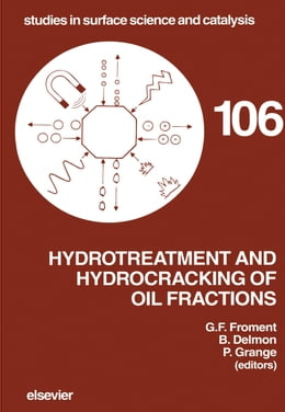 Book Hydrotreatment and Hydrocracking of Oil Fractions by Delmon, B.