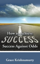 How to Achieve Success Against Odds