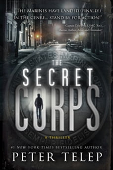 The Secret Corps: A Thriller