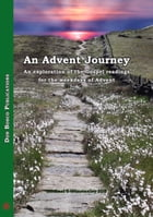 An Advent Journey: An Exploration of the Gospel Readings for the Weekdays of Advent by Michael T Winstanley