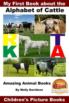 My First Book about the Alphabet of Cattle: Amazing Animal Books - Children's Picture Books