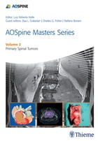 AOSpine Masters Series Volume 2: Primary Spinal Tumors by Luiz Roberto Gomes Vialle