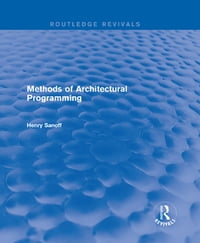 Methods of Architectural Programming (Routledge Revivals)