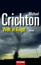 Welt in Angst: Roman by Michael Crichton