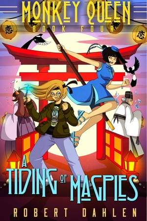A Tiding Of Magpies: Monkey Queen Book Four by Robert Dahlen