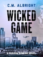 Wicked Game by C. M. Albright