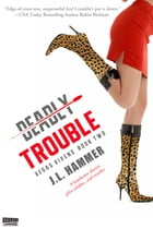 Deadly Trouble by J.L. Hammer
