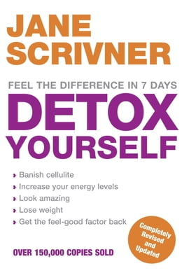 Book Detox Yourself: Feel the benefits after only 7 days by Jane Scrivner