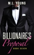 The Billionaire's Proposal (Book Seven) aa912d17-5463-42d5-9569-ea322833f21e