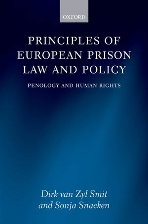 Principles of European Prison Law and Policy Penology and Human Rights