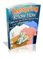 TeeSpring Know How by Anonymous