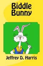 Biddle Bunny: and the Color Snatcher