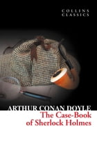 The Case-Book of Sherlock Holmes (Collins Classics) by Sir Arthur Conan Doyle