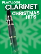 Playalong Christmas Hits - Clarinet by Wise Publications