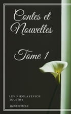 Contes et Nouvelles - Tome I by Lev Nikolayevich Tolstoy