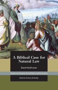 A Biblical Case for Natural Law